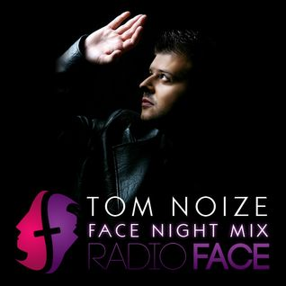 Tom Noize @ RadioFace (Face Night Mix) 2011.07.16