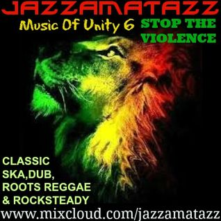 Music Of Unity 6 - STOP THE VIOLENCE. Ska Rocksteady Dub Roots