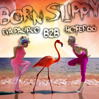 hofer66 b2b eva pacifico - born slippy - live at ibiza global radio - 160411
