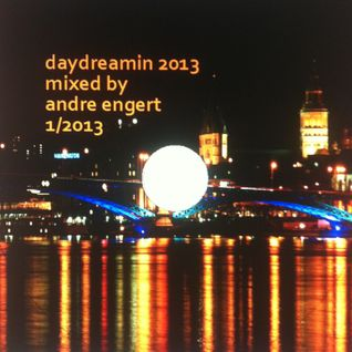 Daydreamin - Mixed By Andre Engert