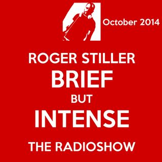 Roger Stiller - Brief But Intense - RadioShow October 2014