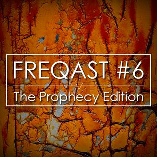 Freqast #6 The Prophecy Edition