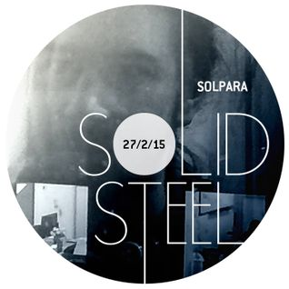 Solid Steel Radio Show 27/2/2015 Part 3 + 4 - Solpara