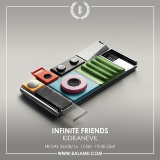 Infinite Friends w/Kidanevil 22-08-16