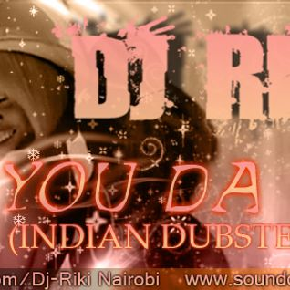 You Da One (Indian Dubstep Remix)
