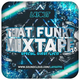 That Funky Mixtape 18 - Guest Mix - LYCID