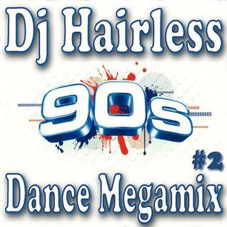 Dj Hairless - 90's Dance Megamix #2