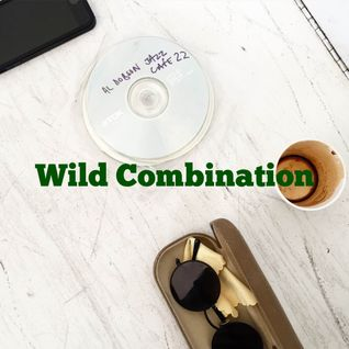 Wild Combination 007: with special guest Al Dobson Jr