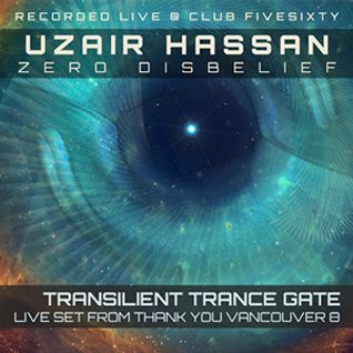 Uzair Hassan (Zero Disbelief) - Transilient Trance Gate (LIVE @ Thank You Vancouver 8!)