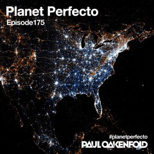 Planet Perfecto ft. Paul Oakenfold:  Radio Show 175