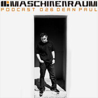 Maschinenraum Podcast 026 - Dean Paul