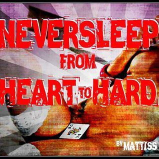 "NEVERSLEEP ""FROM HEART TO HARD"" Complt."