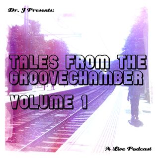 Dr. J Presents: Tales From The Groovechamber (Volume 1)