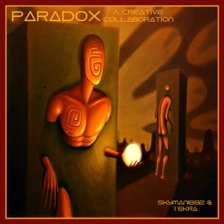 Paradox - A Creative Collaboration - Deep Progressive -Melodic Electronica -Dark Techno-Experimental