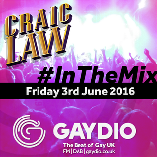 Gaydio #InTheMix - 3rd June 2016