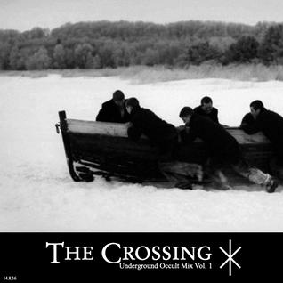 THE CROSSING//Underground Occult Mix • Vol.1