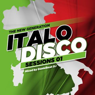 Italo Disco Sessions 01 (The New Generation)