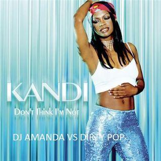 KANDI - DON'T THINK I'M NOT 2016 [DJ AMANDA VS DAVE AUDE]