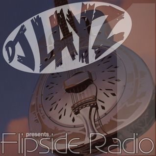 DJ Lay Z presents Flipside Radio Episode 1 (March 6th 2014)