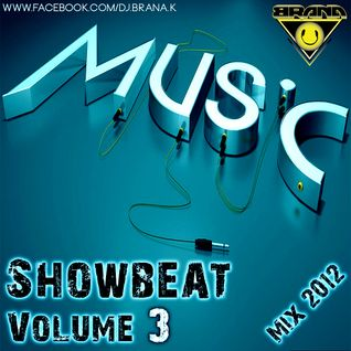 DJ Brana K - Showbeat Vol. 3 (Mix 2012)