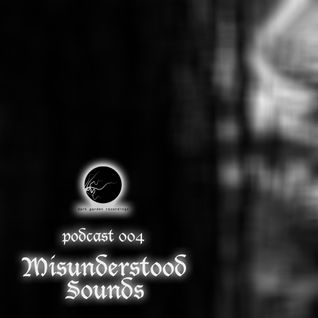 Misunderstood Sounds - dark garden podcast 004