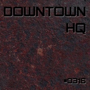 Downtown HQ #0316 (Radio Show with DJ Ramon Baron)