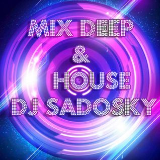 Mix Deep & House En Proceso..... By Dj Sadosky