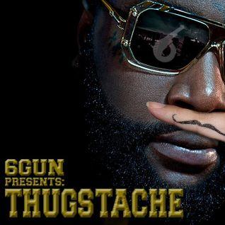 6Gun Presents: THUGSTACHE Minimix