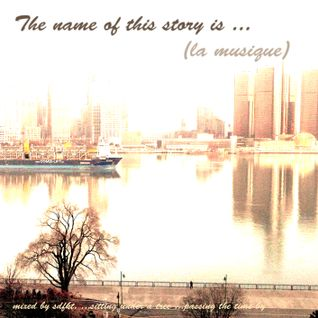 The name of this story is (la musique)