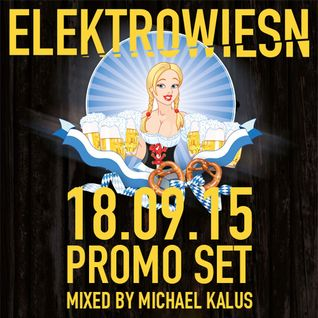 ELEKTROWIESN PROMO MIX // BY MICHAEL KALUS