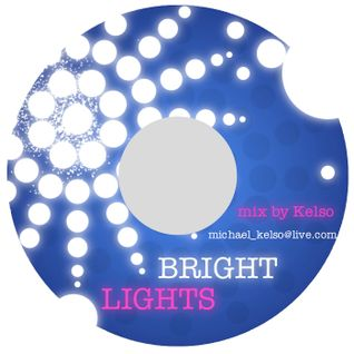 Bright Lights_mix by Kelso (michael_kelso@live.com)