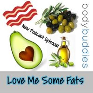 Episode #118: Love Me Some Fats