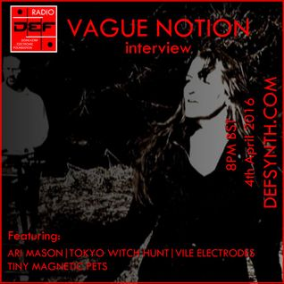 Doncaster Electronic Foundation Radio - Vague Notion Interview + More 4th April 2016