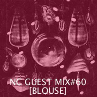 NC GUEST MIX#60: BLOUSE