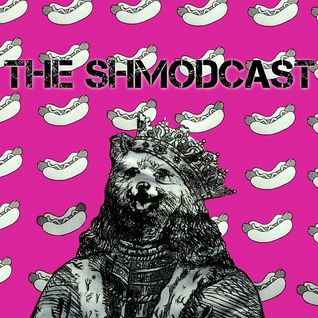 The Shmodcast 8-27-15