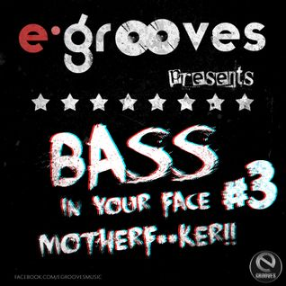E-Grooves - Bass In Your Face Motherf**ker #3