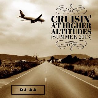 Cruising At Higher Altitudes (Summer 2013)