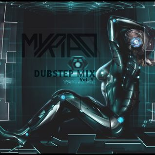 Myriad - Dubstep Mix Vol. 1