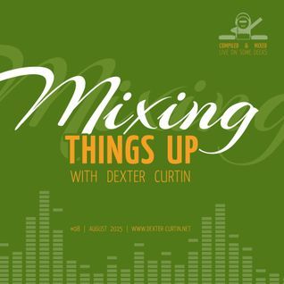 Dexter Curtin - Mixing Things Up (August 2016)