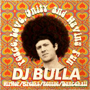 DJ Bulla - Peace, Love, Unity and Having Fun