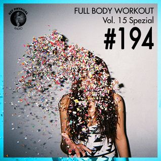 Get Physical Radio #194 - Full Body Workout Vol. 15 Spezial