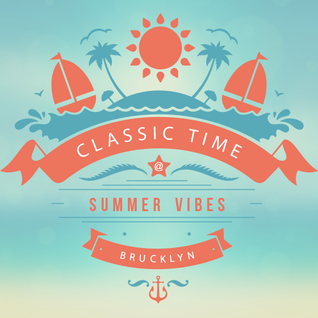 DJ Brucklyn - CLASSIC TIME @ SUMMER VIBES