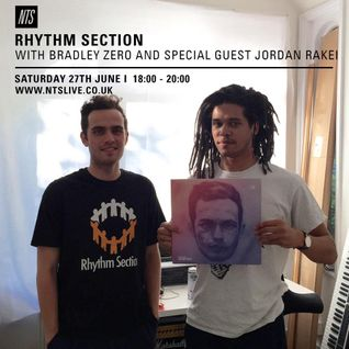 Rhythm Section w/ Bradley Zero & Jordan Rakei - 27th June 2015