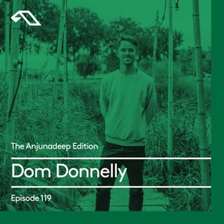 The Anjunadeep Edition 119 With Dom Donnelly (Live from Thuishaven, Amsterdam)