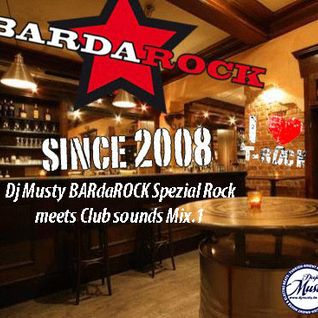 DjMusty BARdaROCK Spezial Rock meets Club sounds Mix.1