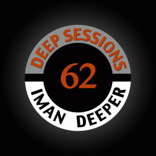 Deep Sessions Radioshow | Episode 62 | by Iman Deeper