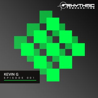 Rhythmic Podcast 001 - Kevin G
