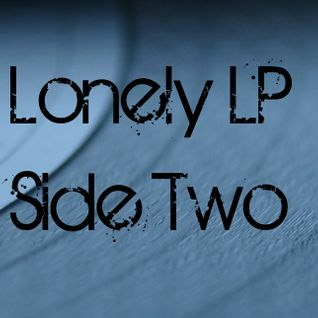 Lonely LP Side Two