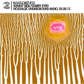 N.U.G.CAST #12: Sunny Side/Starry Eyed