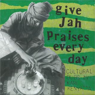 GIVE JAH PRAISES EVERY DAY